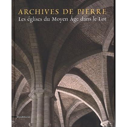 Archives de pierre : Les églises du Moyen Age dans le Lot