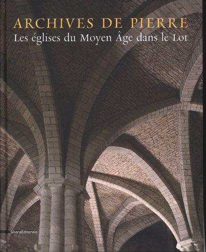 Archives de pierre : Les églises du Moyen Age dans le Lot par Nicolas Bru