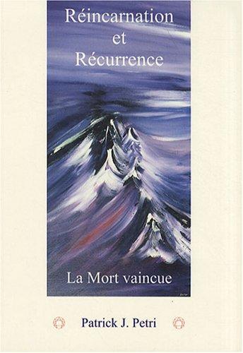 Réincarnation et Recurrence Tome 1 Deuxième Edition