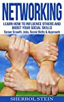 A book that actually teaches you how to make the connections you need to succeed?Yes - You really can learn the art of in-person and social networking!In Networking: Learn How to Influence Others and Boost Your Social Skills. Career Growth, Jobs, Soc...