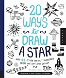20 Ways to Draw a Star and 44 Other Far-out Wonders from the Sky and Galaxy: A Sketchbook for Artists, Designers, and Do