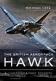 British Aerospace Hawk: A Photographic Tribute - Michael Leek