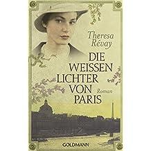 Die weissen Lichter von Paris: Roman