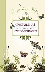 Calpurnias (r) evolutionäre Entdeckungen (Reihe Hanser, Band 62598)