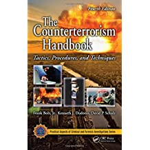 The Counterterrorism Handbook: Tactics, Procedures, and Techniques (CRC Series in Practical Aspects of Criminal and Forensic Investigations)