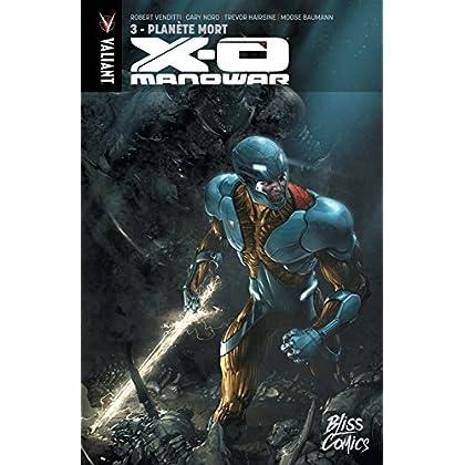 X-O Manowar Vol. 3: Planète Mort