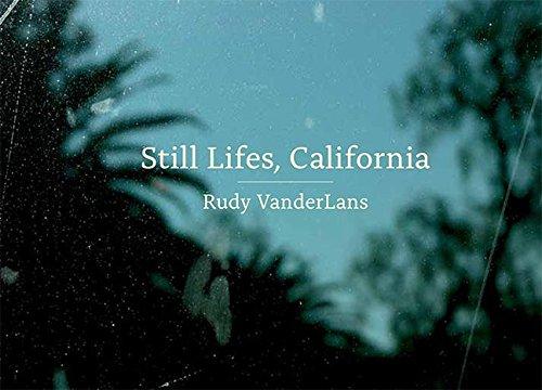 Still Lifes, California por Rudy Vanderlans