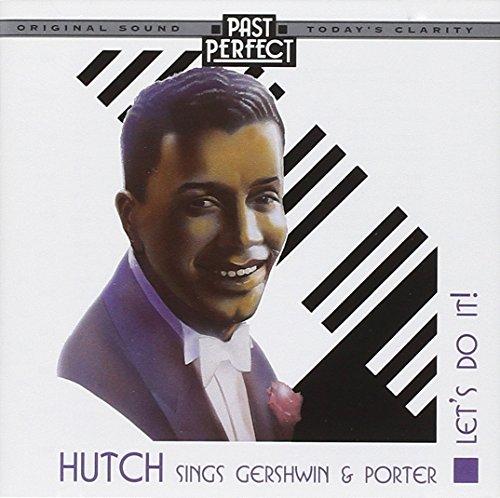 Hutch Sings Gershwin & Porter - Let's Do It! - 1920s, 30s & 40s