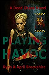 Playing Havoc (Dead Chaos Series Book 2) (English Edition)
