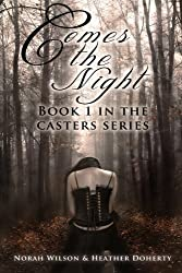 Comes the Night (Casters Book 1)
