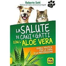 La salute di cani e gatti con l'aloe vera (Qua la zampa)
