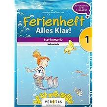 Mathematik Ferienhefte - Volksschule: 1. Klasse - Alles klar!: Ferienheft mit eingelegten Lösungen. Zur Vorbereitung auf die 2. Klasse
