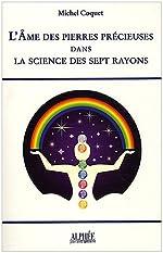 L'âme des pierres précieuses dans la science des sept rayons de Michel Coquet