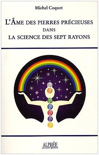 L'âme des pierres précieuses dans la science des sept rayons