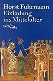 Einladung ins Mittelalter (Beck'sche Reihe)