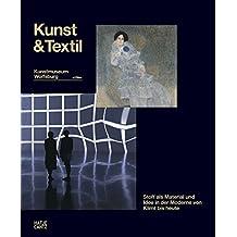 Kunst & Textil. Stoff als Idee und Material in der Moderne von Klimt bis heute