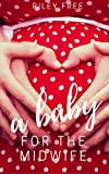 #8: A Baby for the Midwife (A Sweet Romance)
