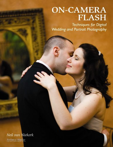 On-Camera Flash Techniques for Digital Wedding and Portrait (English Edition)