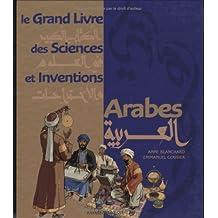 Le Grand Livre des Sciences et Inventions Arabes