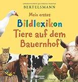 Bertelsmann Mein erstes Bildlexikon Tiere auf dem Bauernhof - Antje Kleinelümern-Depping