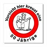Geburtstagsschild 45x45cm Verkehrs- Verbotszeichen Schild zum 50. Geburtstag 011 Frau