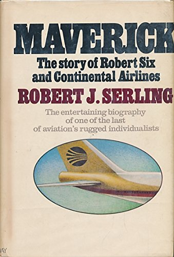 maverick-the-story-of-robert-six-and-continental-airlines