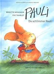 Pauli! Du schlimmer Pauli!