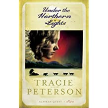 Under the Northern Lights (Alaskan Quest #2) by Tracie Peterson (2006-07-01)