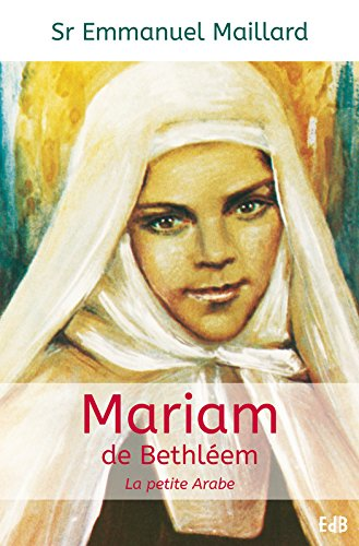 Mariam de Bethléem: La petite arabe (EDB) par Emmanuel Maillard