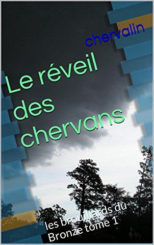 Le réveil des chervans: les brouillards du Bronze tome 1