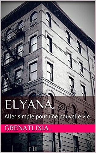 Couverture du livre Elyana: Aller simple pour une nouvelle vie.