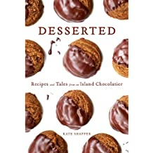 Desserted: Recipes and Tales from an Island Chocolatier