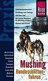 Mushing - Hundeschlitten fahren - Reise Know How Verlag Rump,