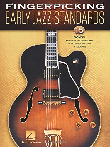 Fingerpicking Early Jazz Standards: 15 Songs Arranged for Solo Guitar in Standard Notation & Tablature