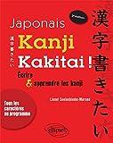 Japonais Kanji Kakitai ! Ecrire & Apprendre les Kanji Tous les Caractères au Programme