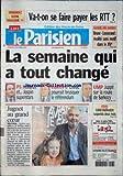 PARISIEN (LE) [No 18734] du 03/12/2004 - VA-T-ON SE FAIRE PAYER LES RTT-ü? - GUERRE DES BANDES - BRUNES-LOSSERAND - RIVALITE SANS MOTIF DANS LE XIV - LA SEMAINE QUI A TOUT CHANGE - PS HOLLANDE ET... JOSPIN SUPERSTARS - EUROPE CHIRAC POURRAIT BRUSQUER LE REFERENDUM - UMP JUPPE SUR LA ROUTE DE SARKOZY - PSG - VAHID HALILHODZIC SUSPENDU DEUX MOIS - JUGNOT AU GRAND COEUR - TELETHON.