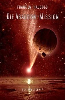 Die Abaddon-Mission von [Haubold, Frank W.]