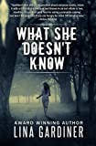 What She Doesn't Know (Volume 1) by Lina Gardiner (2012-06-25)