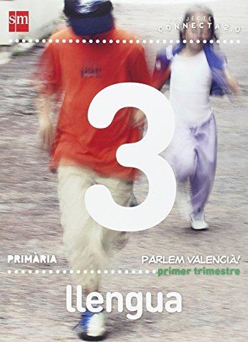 Llengua Parlem Valencià. 3 Primària. Connecta 2.0. Trimestres - 9788467555202