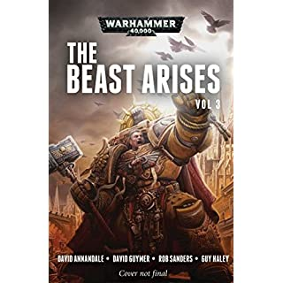 The Beast Arises: Volume 3 (Warhammer 40,000)