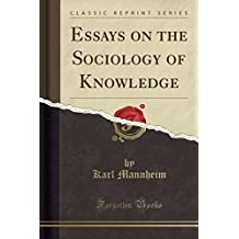 Essays on the Sociology of Knowledge (Classic Reprint)