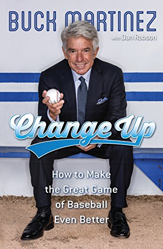 Change Up: How to Make the Great Game of Baseball Even Better (English Edition) Mlb Serie 1993