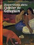Disparitions dans l'atelier de Gauguin | Perrier, Pascale (1969-....). Auteur