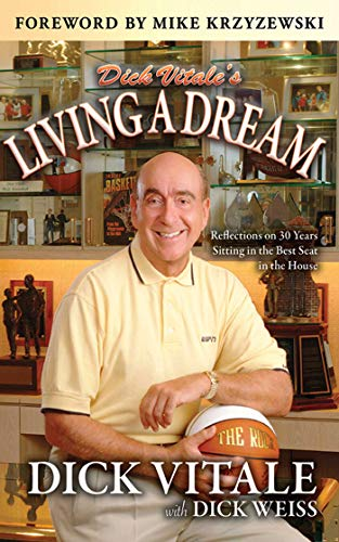 Dick Vitale's Living A Dream: Reflections on 25 Years Sitting in the Best Seat in the House por Dick Vitale