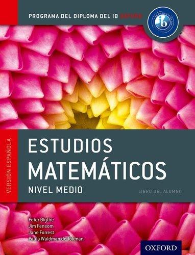 Programa del Diploma del IB Oxford: IB Estudios Matemáticos Nivel Medio Libro del Alumno (Programa Del Diploma Del IB Oxford / IB Diploma Program)