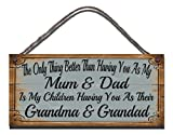 Funny Sign Birthday Occasion Shabby Chic Wooden Wall Plaque The Only Thing Better Than Having You As My Mum & Dad Is My Children Having You As Their Grandma & Grandad Gift Present