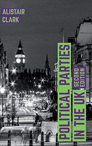 Political Parties in the UK (Contemporary Political Studies) por Alistair Clark