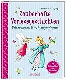 Zauberhafte Vorlesegeschichten - Prinzessinnen, Feen, Meerjungfrauen