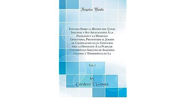 Buy Estudio Sobre La Region del Canal Inguinal y Sus Aplicaciones a ...