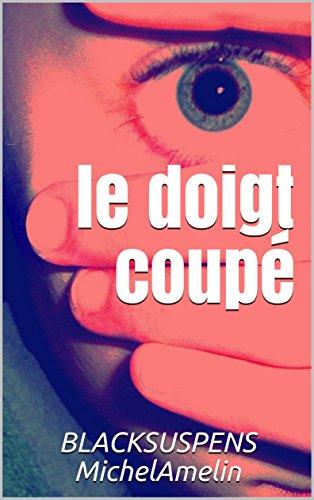 LE DOIGT COUPE suivi de  LA MOMIE DECAPITEE (Blacksuspens Horror t. 17)